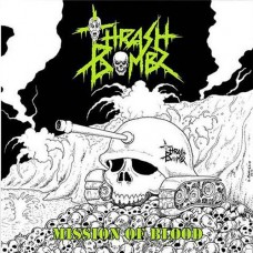 THRASH BOMBZ - Mission Of Blood (2014) CD